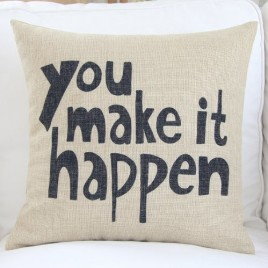 You Make it Happen! Pillow Cover