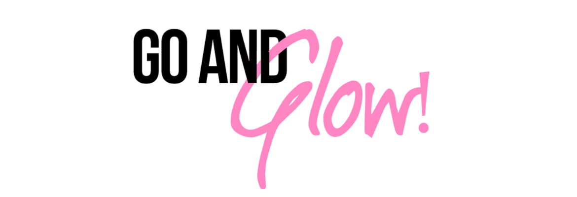 Go and Glow!