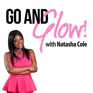 Go and Glow! with Natasha Cole