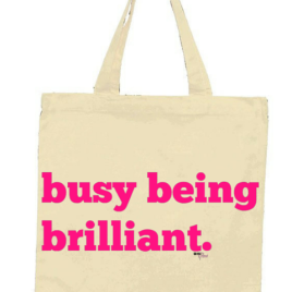 Busy Being Brilliant Tote Bag