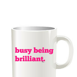 Busy Being Brilliant Coffee Mug