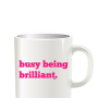 busy being brilliant