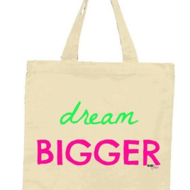 Dream Bigger Tote Bag