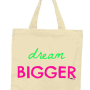dream bigger tote