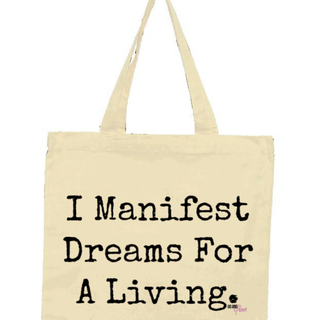 I manifest dreams for a living tote natural